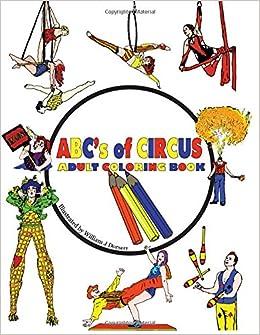 ABC\'s of Circus Adult Coloring Book: William J Dorsett, Krystin ...