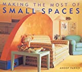 Making the Most of Small Spaces, Anoop Parikh, 0847818012