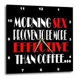 3dRose RinaPiro Sex Sayings - Morning sex proven to be more effective than coffee. - 13x13 Wall Clock (dpp_272735_2)