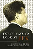 img - for Forty Ways to Look at JFK book / textbook / text book