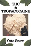 THC and Tropacocaine, Snow, Otto, 0966312856