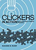 Clickers in Action : Active Learning in Organic Chemistry, Ruder, Suzanne M., 0393935671