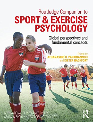 Routledge Companion to Sport and Exercise Psychology: Global perspectives and fundamental concepts (International Perspe