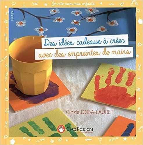 Livres gratuits Des idées cadeaux à créer avec des empreintes de mains : 33 réalisations à faire par les enfants pdf, epub