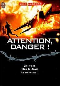 Tomorrow, quand la guerre a commencé, tome 5 : Attention danger ! par John Marsden