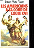 img - for Les Am ricains   la cour de Louis XVI book / textbook / text book