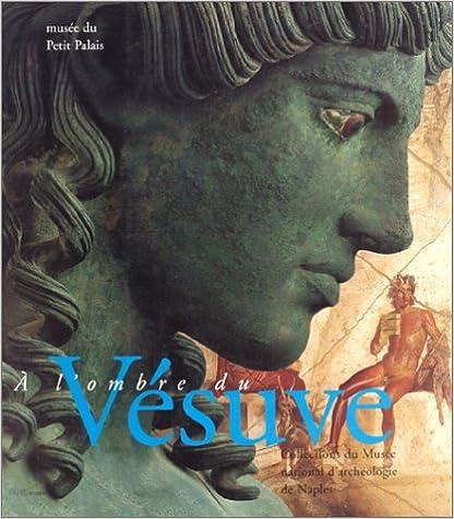 A L'OMBRE DU VESUVE. Exposition, Paris, Musée du Petit Palais, 8 nov. 1995-25 fév. 1996 pdf epub