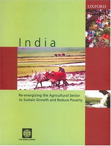 Download India: Re-Energizing the Agricultural Sector to Sustain Growth and Reduce Poverty PDF