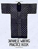 "Japanese Writing Practice Book: Sashiko Long Jacket Indigo Blue - Blank Grid Paper for Kanji Hiragana and Katakana (KJ 8.5"" x 11""  110pages)"