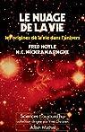 Le Nuage de la vie : Les Origines de la vie dans l'univers par Hoyle