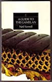 A Guide to the Gamelan, Sorrell, Neil, 0931340349
