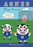 Agnes Plays Soccer, Wendy Potratz, 1598863266