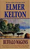 Buffalo Wagons, Elmer Kelton, 061328772X