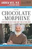From Chocolate to Morphine: Everything You Need to Know About Mind-Altering Drugs, Winifred Rosen, Andrew T. Weil M.D., 0618483799
