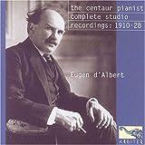 Eugen d'Albert: The Centaur Pianist. Complete Studio recordings, 1910-1928