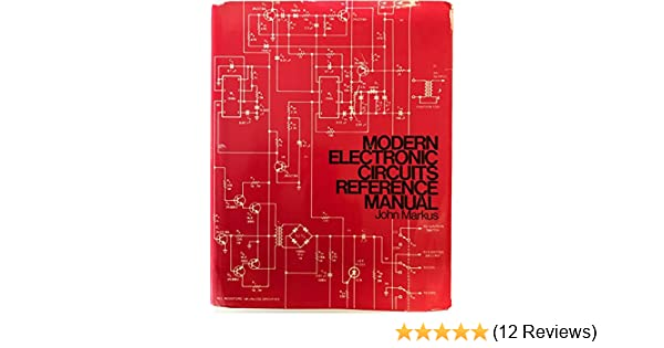 modern electronic circuits reference manual john markus
