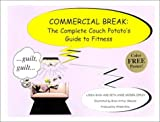 img - for Commercial Break : The Complete Couch Potato's Guide to Fitness by Setn Anne Snider-Copley (1999-12-27) book / textbook / text book