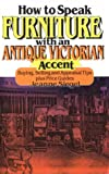 How to Speak Furniture with an Antique Victorian Accent, Jeanne Siegel, 0929387376