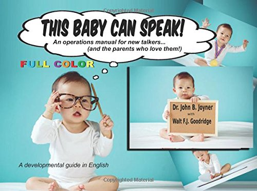 This Baby Can Speak (English-COLOR): An Operations Manual for New Talkers...and the Parents Who Love Them pdf epub