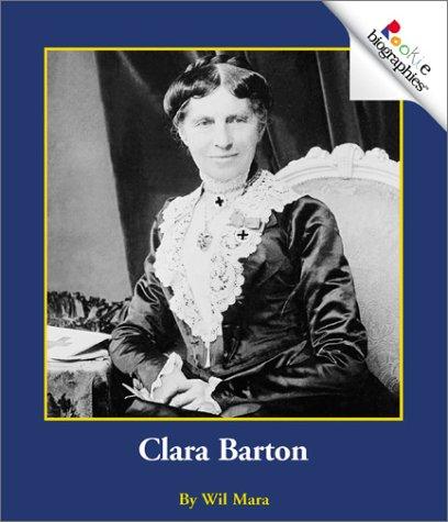 Clara Barton (Rookie Biographies) (Rookie Biographies: Previous Editions)