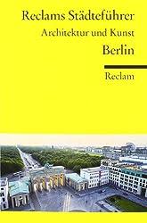 Reclams Städteführer Berlin: Architektur und Kunst