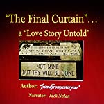 The Final Curtain: A Love Story Untold |  friendfromyesteryear