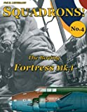 The Boeing Fortress Mk.I (SQUADRONS!) (Volume 4)