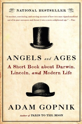 Angels and Ages: A Short Book about Darwin, Lincoln, and Modern Life cover