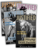 Justified Series (Submissive Romance) - Complete Collection