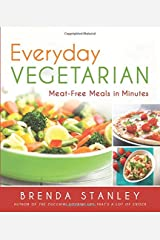 Everyday Vegetarian - Meat-Free Meals in Minutes Paperback