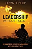 Leadership without Rules: 20 Habits of Effective Leadership Applied in Captivity