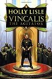Vincalis the Agitator, Holly Lisle, 0446678996