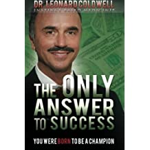 The Only Answer to Success: You Were Born to be a Champion by Dr. Leonard Coldwell (2010-09-11)