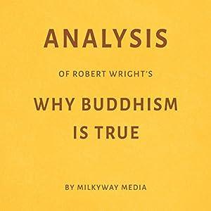 Analysis of Robert Wright's Why Buddhism Is True Audiobook