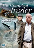Compleat Angler With Geoffrey Palmer And Rae Borras [DVD]