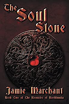 The Soul Stone (The Kronicles of Korthlundia Book 2) by [Marchant, Jamie]