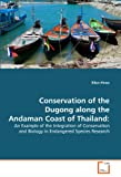 Conservation of the Dugong along the Andaman Coast of Thailand, Ellen Hines, 363934670X