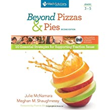 Beyond Pizzas and Pies, Grades 3-5, Second Edition: 10 Essential Strategies for Supporting Fraction Sense
