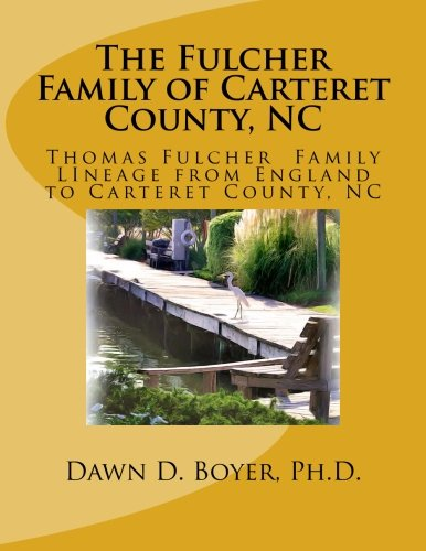 The Fulcher Family of Carteret County, NC: The Thomas Fulcher Family of England