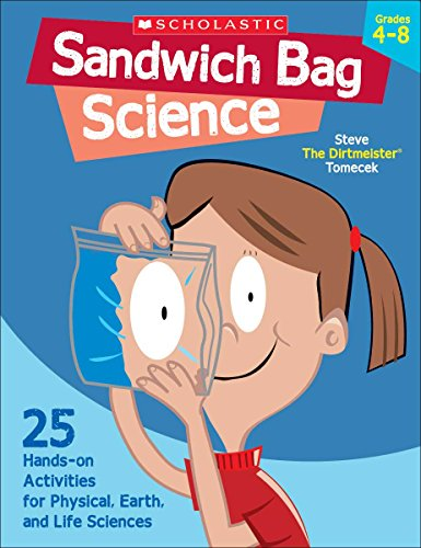 Sandwich Bag Science  25 Hands On Activities For Physical  Earth  And Life Sciences