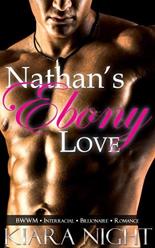 Nathan's Ebony Love (BWWM Interracial Billionaire (Ebony Ball)