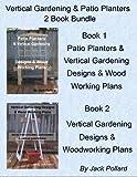 best patio design plans ideas Patio Planters & Vertical Gardening: Designs & Wood Working Plans Ideas for Organic Gardening & Urban Gardening