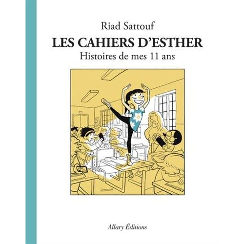 Les Cahiers d'Esther - Tome 2 Histoire de Mes 11 Ans (French Edition)