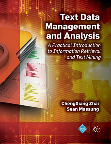 Text Data Management and Analysis: A Practical Introduction to Information Retrieval and Text Mining (ACM Books) -  ChengXiang Zhai, Hardcover