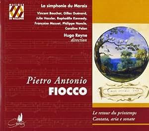 Pietro Antonio Fiocco: Le Retour du printemps / Cantatas, arias, sonatas