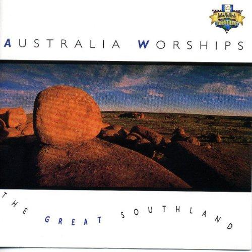 Australia Worships - The Great - Southland Australia