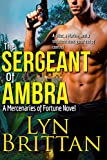 The Sergeant of Ambra: A Military Romance (Mercenaries of Fortune Book 2)