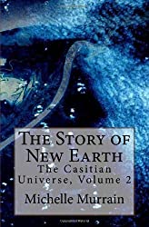 The Story of New Earth: The Casitian Universe, Volume 2