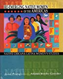 Re-Emerging Native Women of the Americas : Native Chicana Latina Women's Studies, Broyles-González, Yolanda, 0787295213