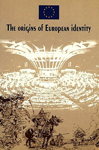 The origins of European identity: Based on an idea by Nicola Bellieni and Salvatore Rossetti by P.I.E-Peter Lang S.A., Éditions Scientifiques Internationales